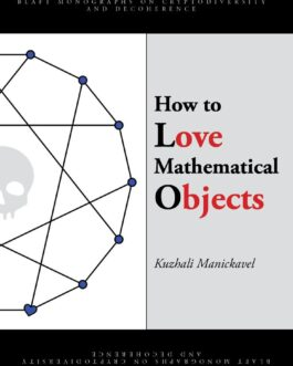How to Love Mathematical Objects – Kuzhali Manickavel