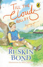 Till the clouds roll by – Ruskin Bond