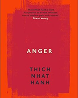Anger – Thich Nhat Hanh