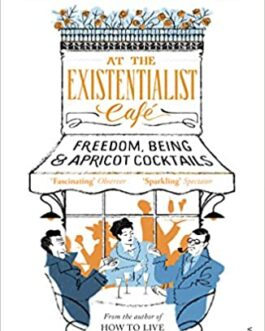 At the Existential Café: Freedom, Being & Apricot Cocktails
