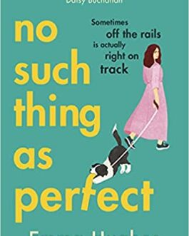 No Such Thing As Perfect – Emma Hughes