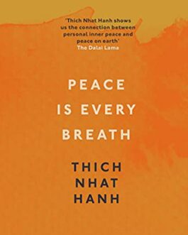 Peace Is Every Breath – Thich Nhat Hanh