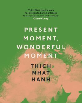 Present Moment, Wonderful Moment – Thich Nhat Hanh