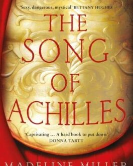 The Song of Achillies – Madeline Miller