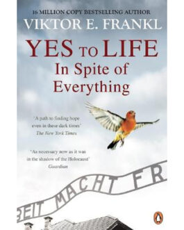 Yes to Life: In Spite of Everything – Viktor E. Frankl