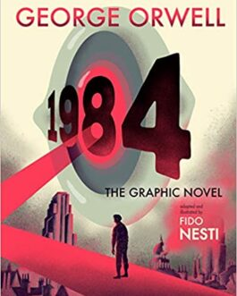 1984: the Graphic Novel – George Orwell