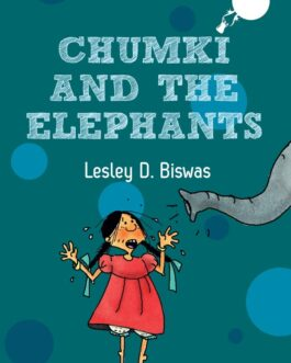 Chumki and The Elephants – Lesley D. Biswas