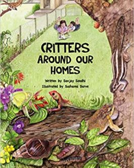 Critters Around Our Homes – Sanjay Sondhi