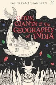 Gods, giants and the geography of India – Nalini Ramachandran