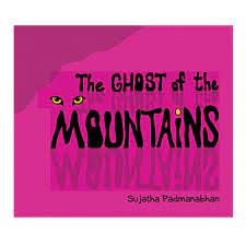 The ghost of the mountains – Sujatha Padmanabhan