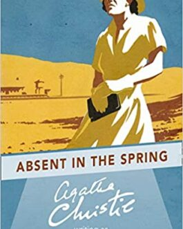 Absent in the Spring – Agatha Christie