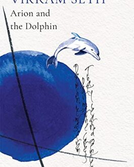 Arion and the Dolphin – Vikram Seth