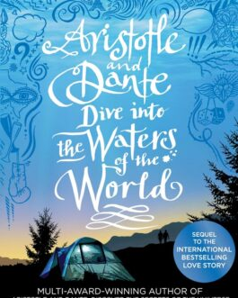 Aristotle and Dante Dive Into the Waters of the World –  Benjamin Alire Sáenz