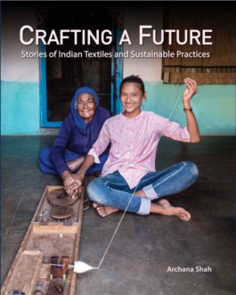 Crafting a Future: Stories of Indian Textiles and Sustainable Practices – Archana shah