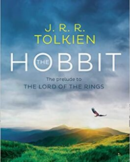 Hobbit : The Prelude To The Lord Of The Rings – Jrr Tolkien