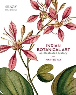 Indian Botanical: An Illustrated History – Martyn Rix