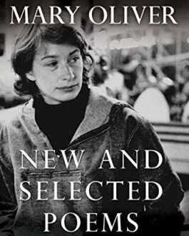 New And Selected Poems:  Mary Oliver volume 1