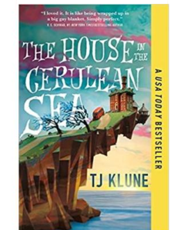 The House in the Cerulean Sea – T.J. Klune