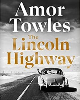The Lincoln Highway – Amor Towles