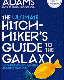 The Ultimate Hitchhiker's Guide To The Galaxy – Douglas Adams