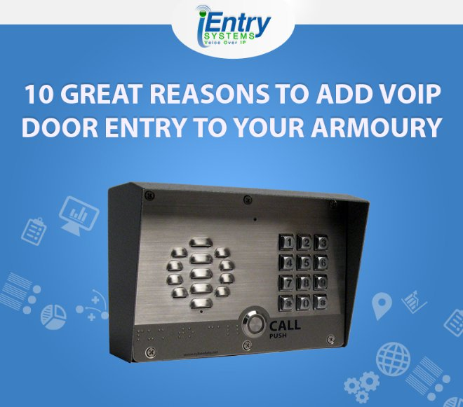10 Great Reasons to add VoIP Secure Entry To Your Armoury