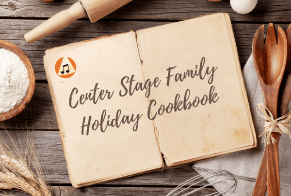 Center Stage Family Holiday Cookbook