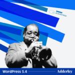 """WordPress Next Version 5.4 """"Adderley"""" is Here"""