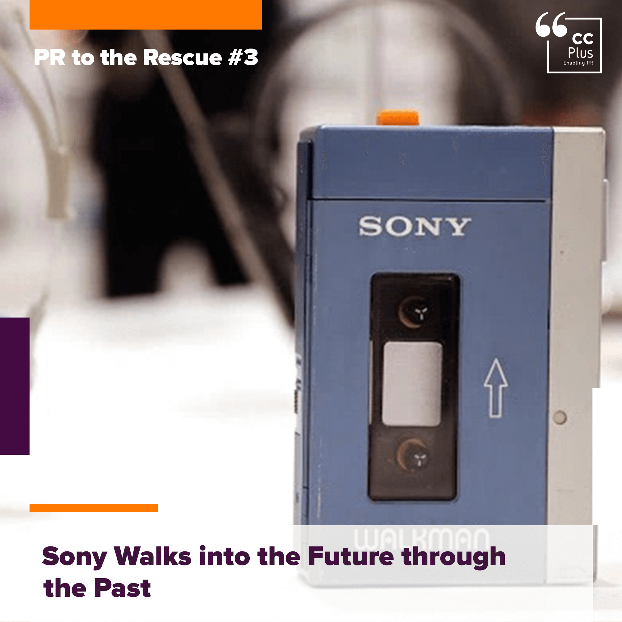 PR to the Rescue #3: Sony Walks into the Future through the Past