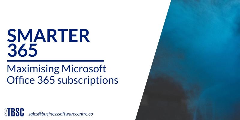 Maximising-Microsoft-Office-365-subscriptions