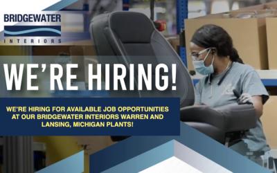 Great News! We're Hiring At Our Bridgewater Interiors Warren and Lansing, Michigan Plants