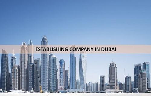 ESTABLISHING COMPANY IN DUBAI
