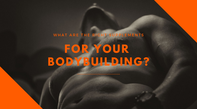 What Are the Right Supplements for Your Bodybuilding