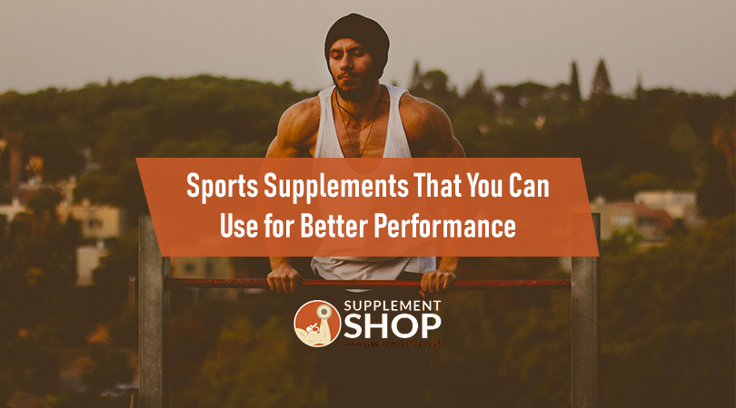 Sports Supplements That You Can Use for Better Performance
