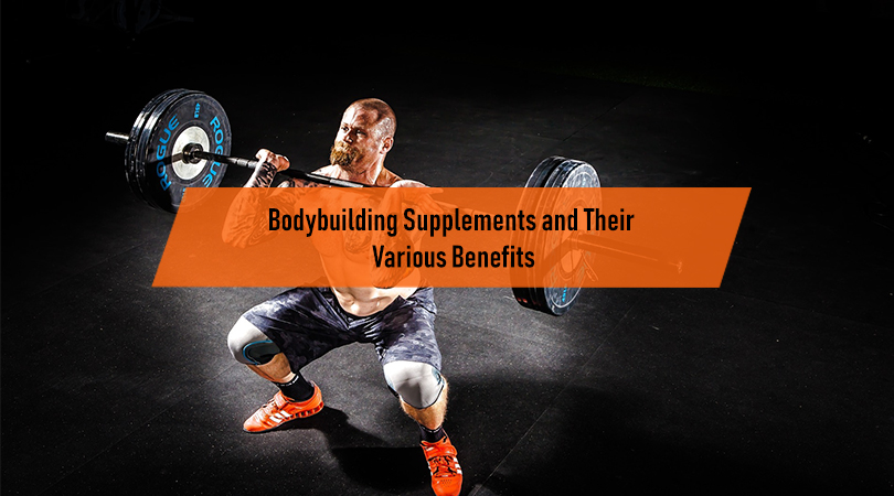 Bodybuilding Supplements and Their Various Benefits
