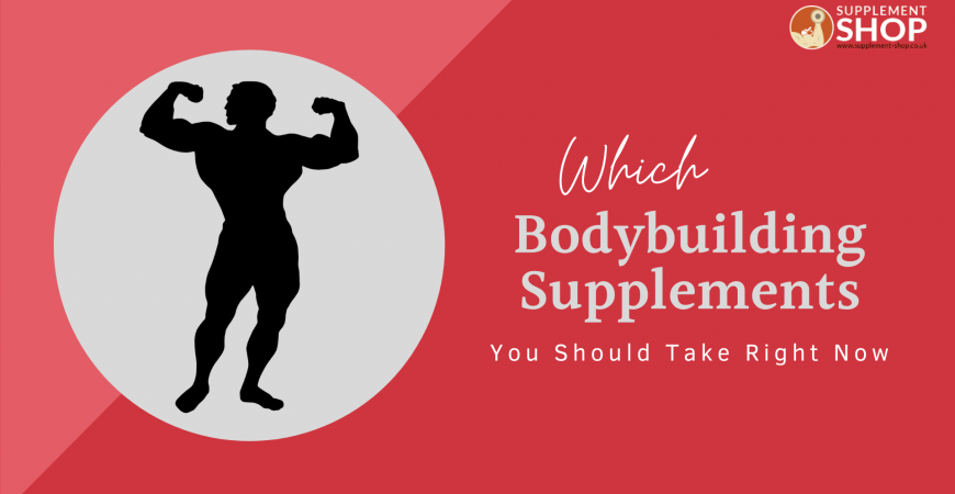 Which Bodybuilding Supplements You Should Take Right Now