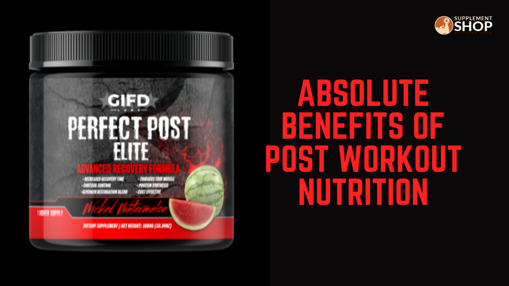 Benefits of Post Workout Nutrition