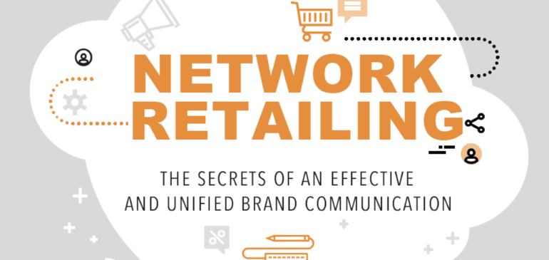 Network retailing – The secrets of an effective and unified brand communication