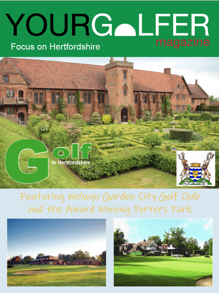 Hertfordshire Golf Your Golfer Magazine