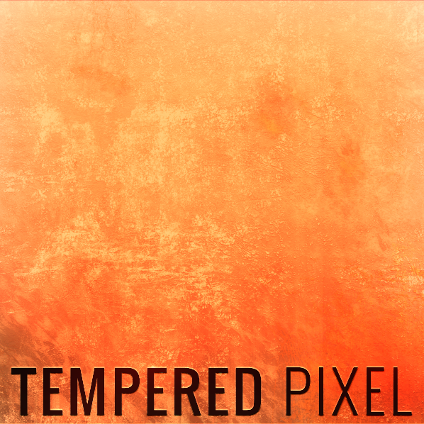 Tempered Pixel