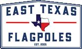 East Texas Flagpoles