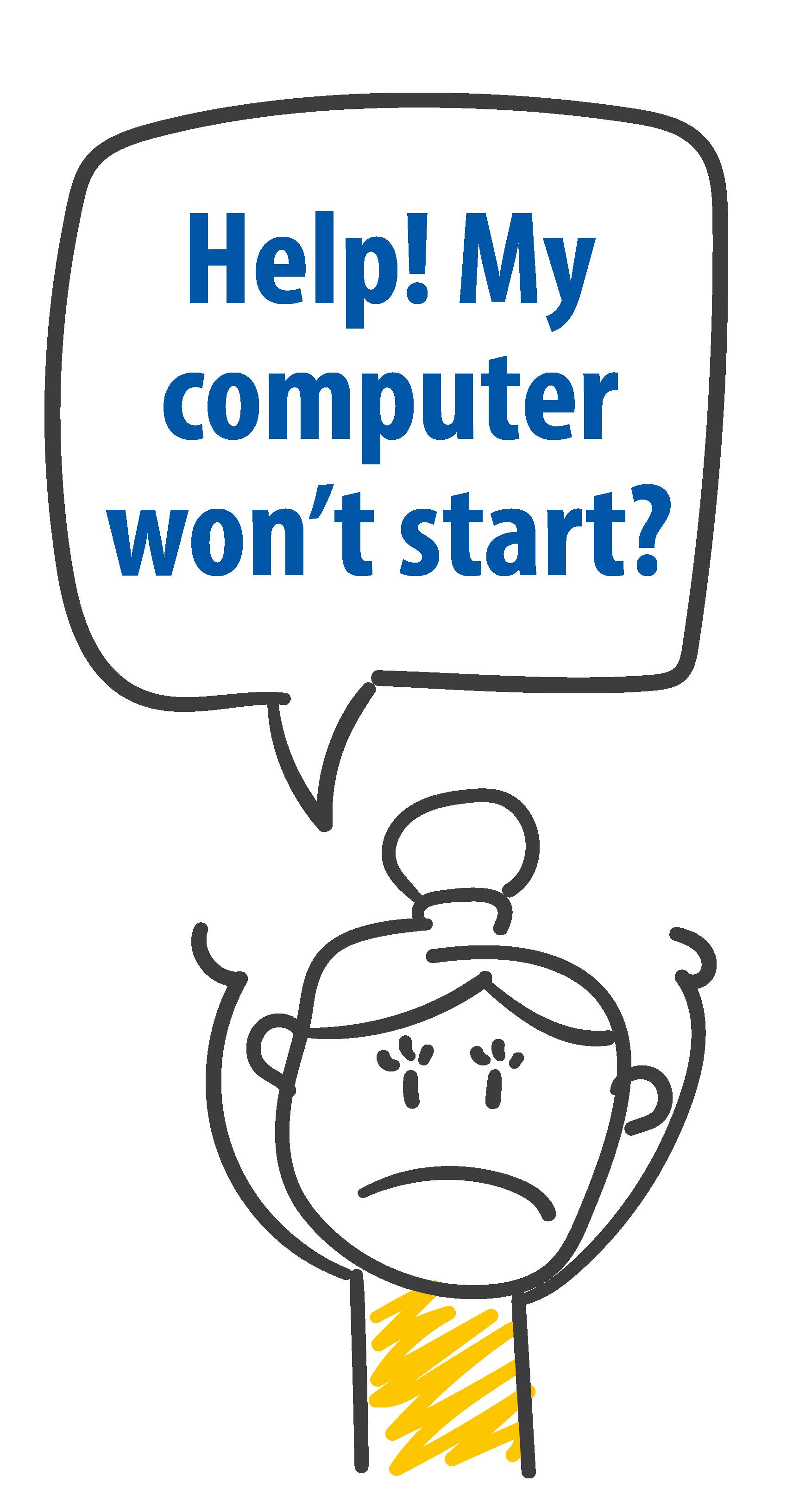 Help! My computer won't start?