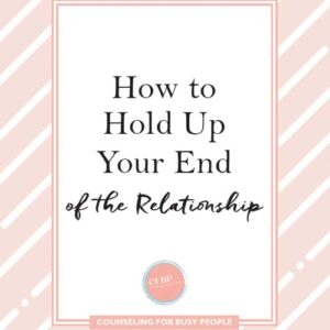 Holding Up Your End of the Relationship