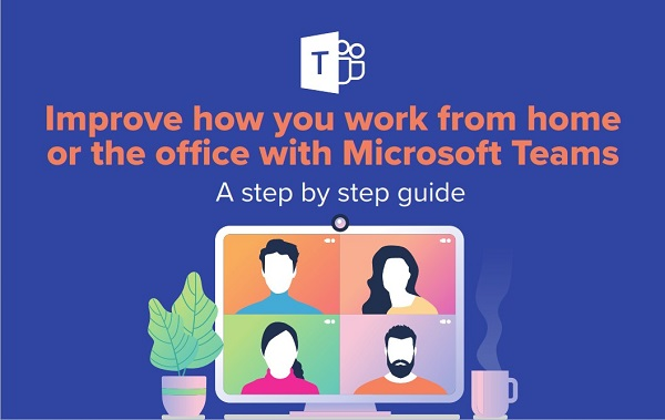 Make Work from Home (and the Office) Easier with Microsoft Teams