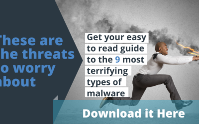 These are the threats to worry about. An easy to read guide to the 9 most terrifying types of malware