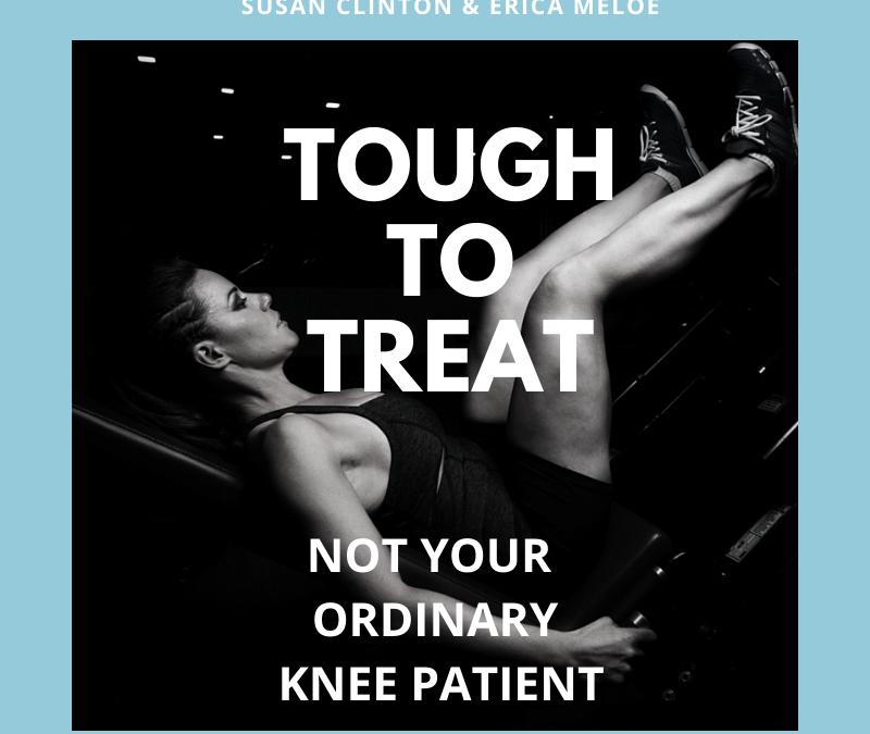 #92: Not Your Ordinary Knee Patient
