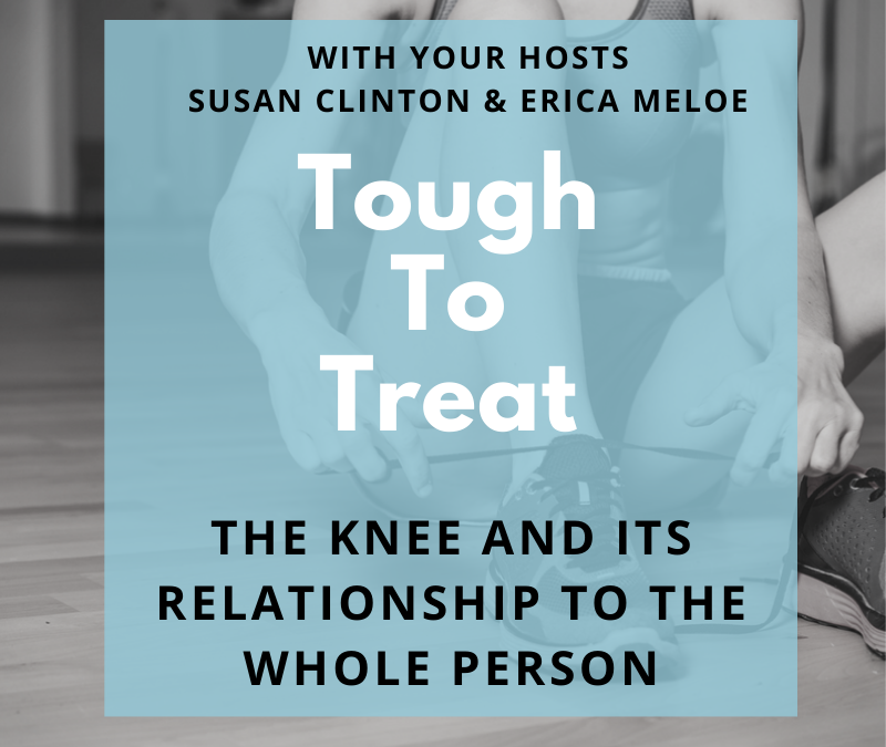 #95: The Knee and its Relationship to the Whole Person