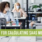 3 Tips for Calculating SaaS Metrics