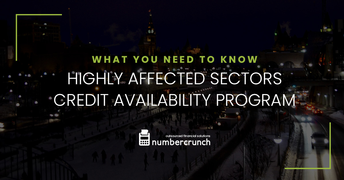 What You Need to Know: Highly Affected Sectors Credit Availability Program in Canada