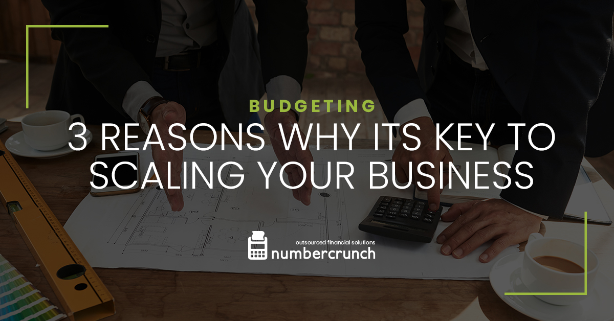Budgeting: 3 Reasons Why Its Key to Scaling Your Business
