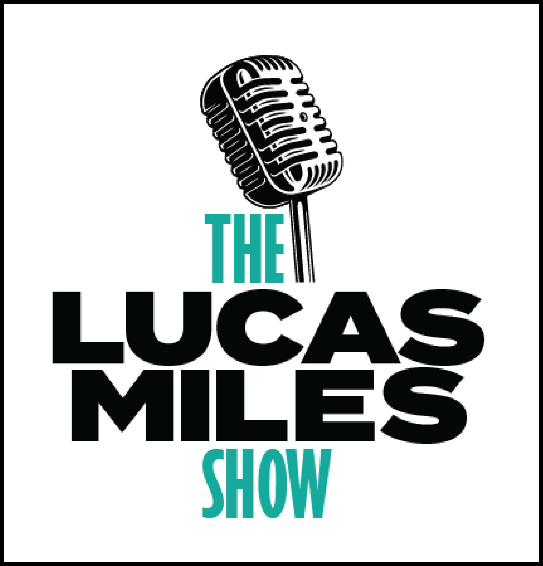 Lucas Miles Show